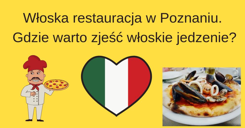 Włoska restauracja w Poznaniu. Gdzie warto zjeść włoskie jedzenie
