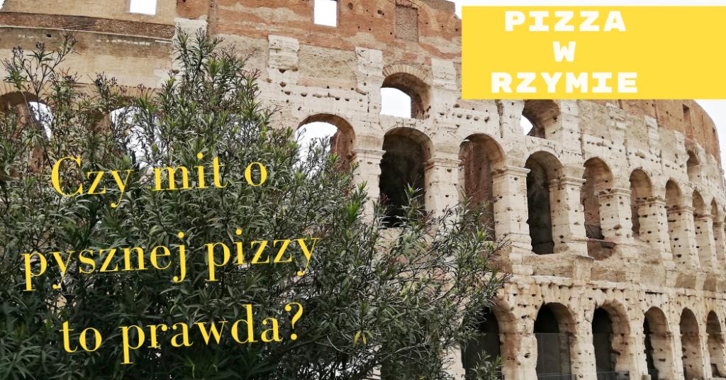 pizza w rzymie jak smakuje